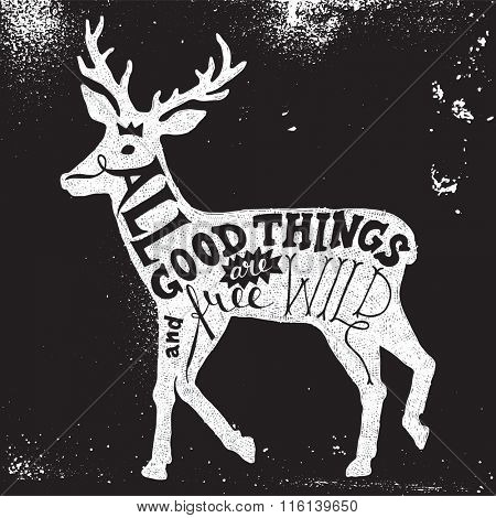 Hand drawn lettering all good things are wild and free in deer silhouette