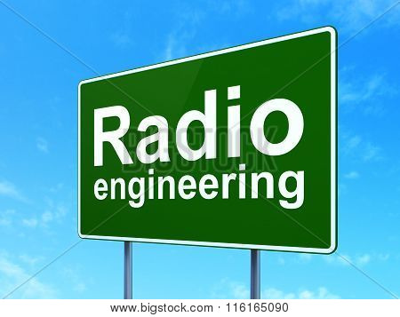 Science concept: Radio Engineering on road sign background
