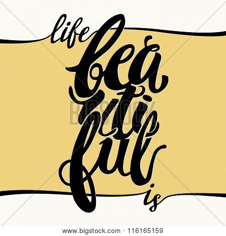 Beautiful Life  Concept Hand Lettering Motivation Poster.