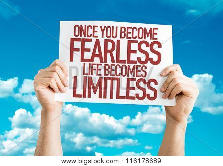 Once You Become Fearless Life Becomes Limitless placard with sky background