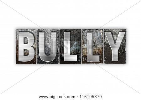 Bully Concept Isolated Metal Letterpress Type