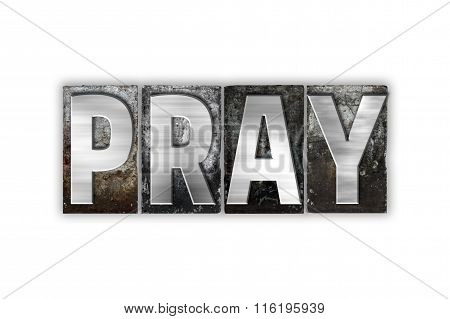 Pray Concept Isolated Metal Letterpress Type