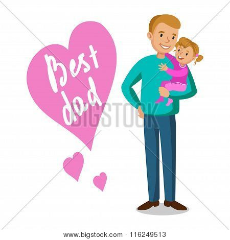 Father And Daughter. Father Holding His Baby, Father's Day. Vector Illustration.