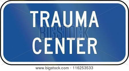 United States Mutcd Road Road Sign - Trauma Center