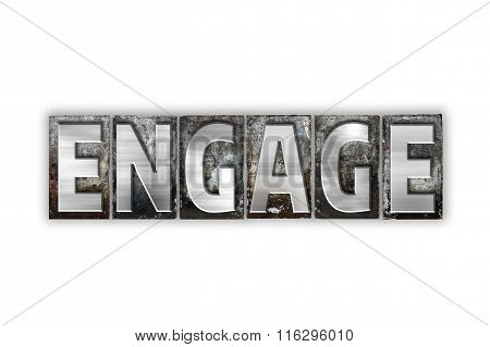 Engage Concept Isolated Metal Letterpress Type