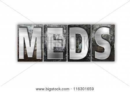 Meds Concept Isolated Metal Letterpress Type