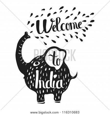 Hand Drawn Lettering Typography Poster. Welcome To India Travel Quote. Isolated Silhouette Of An Ele