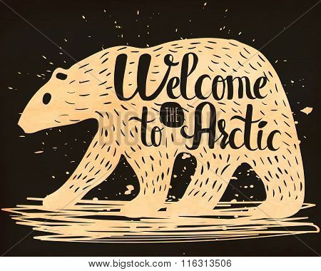 Vintage Handlettering Poster On The Topic Of Tourism. The Silhouette Of A Polar Bear With Text Welco