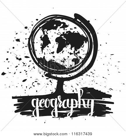 Hand Drawn Typography Poster Globe School Geography Lesson Isolated On White Background. Calligraphy