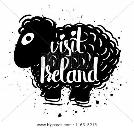 Hand Drawn Typography Poster Visit To Ireland Isolated On White Background. Calligraphy Lettering. V