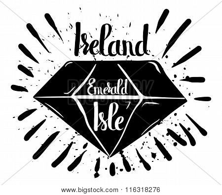 Hand Drawn Typography Poster Ireland The Emerald Isle Isolated On White Background. Calligraphy Lett