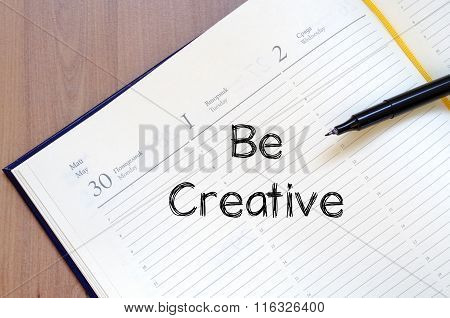 Be Creative Write On Notebook