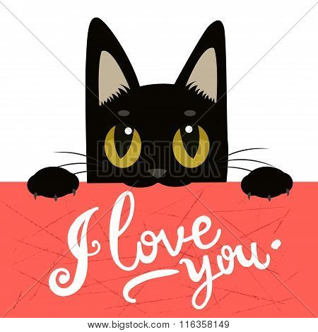 Cute Black Cat Holding A Message Board With The Text  I Love You. Handdrawn Inspirational And Encouraging Quote. Vector Isolated Typography Design Element. I Love You Cat. I Love You Image.