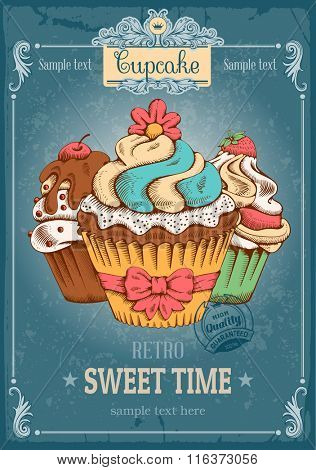 Retro Poster Design with Sweet Bakery Decorated Cupcakes Hand Drawn in Vintage Engraved Style. Vector illustration.