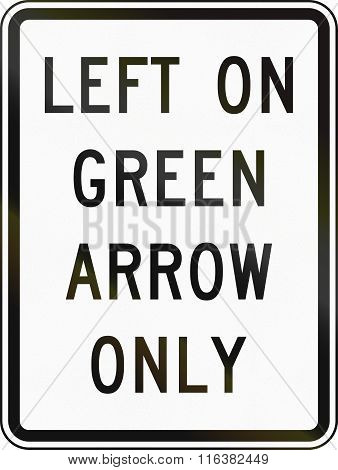 United States Mutcd Regulatory Road Sign - Left On Green Only
