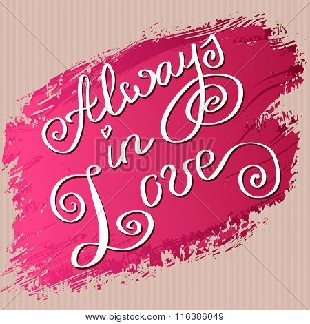Hand drawn typography card. Valentine love card