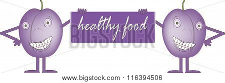 Two smiling purple plums, bord with inscription Healthy food, hands, legs, eyes, white background