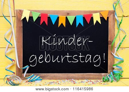 Chalkboard With Decoration, Text Kindergeburtstag Means Childrens Birthday Pary