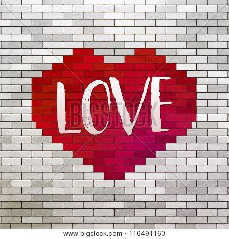 Red Heart and Love at bricks wall