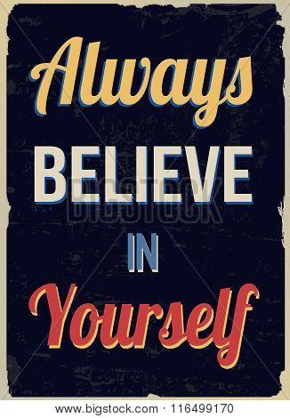 Always Believe In Yourself Retro Poster