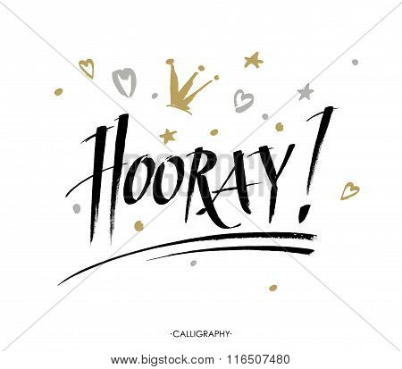 Hooray - Modern Calligraphy Text Handwritten With Ink And Brush. Positive Saying. Vector Illustratio