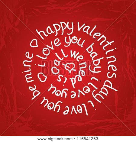Valentines day round lettering on red gradient background with texture. Vector illustration. All we need is love. I love you baby. Happy valentines day. Be mine text.