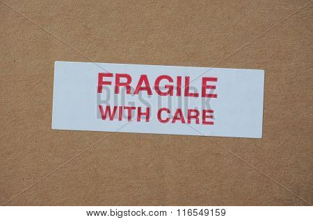 Fragile With Care Sign