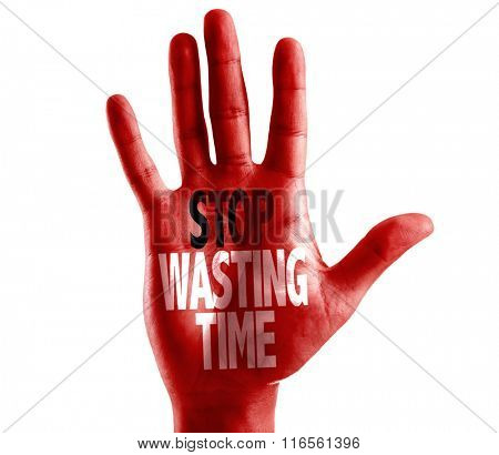 Stop Wasting Time written on hand isolated on white background