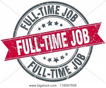 full-time job red round grunge vintage ribbon stamp