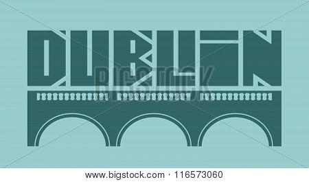 Dublin City Name And Bridge Silhouette
