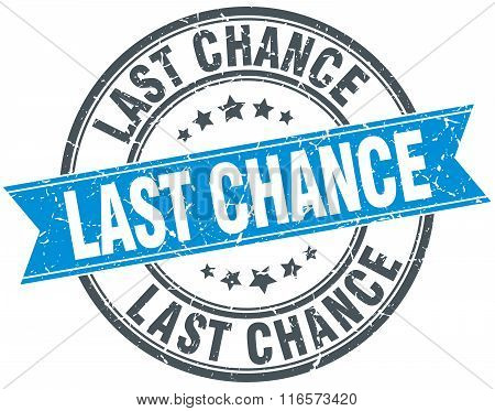 last chance blue round grunge vintage ribbon stamp
