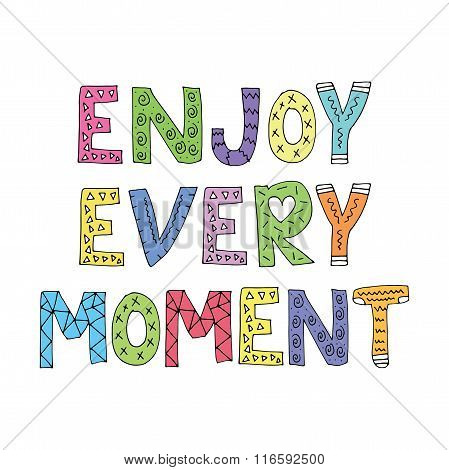 Typographic Inspirational Quote Poster Design / Enjoy Every Moment