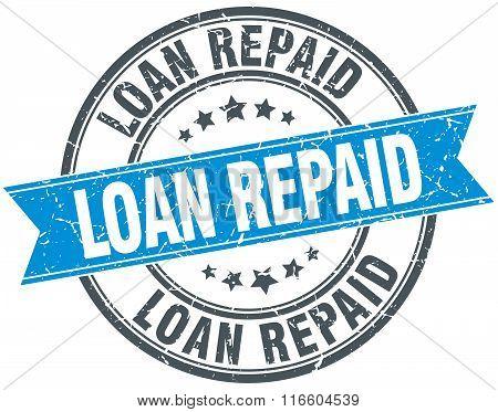loan repaid blue round grunge vintage ribbon stamp