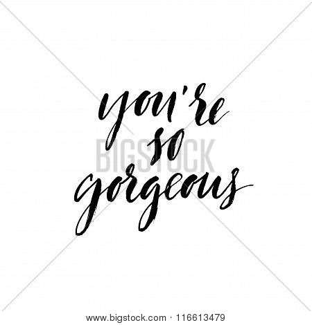 You are So Gorgeous Phrase.