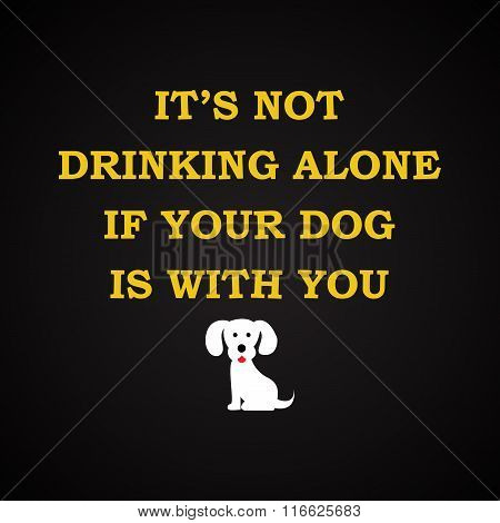 Drinking alone - funny inscription template