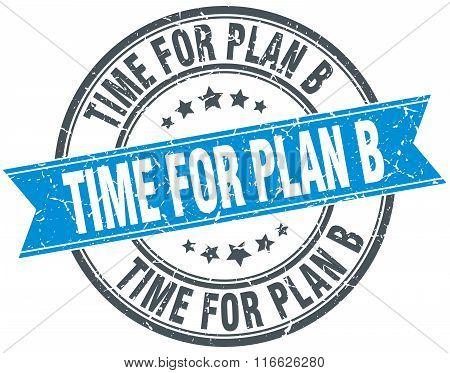Time For Plan B Blue Round Grunge Vintage Ribbon Stamp