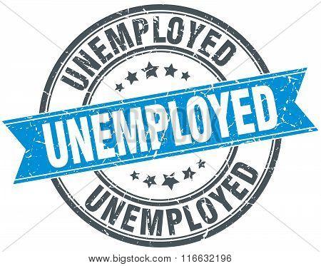 Unemployed Blue Round Grunge Vintage Ribbon Stamp