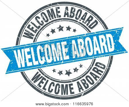 Welcome Aboard Blue Round Grunge Vintage Ribbon Stamp