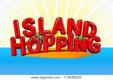 Island Hopping In Big Letters
