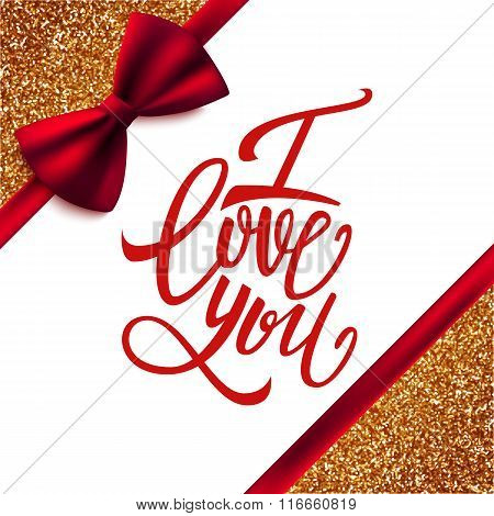 I Love You Handwritten Brush Pen Lettering On Glitter Background With Red Bow, Valentine's Day, Vect