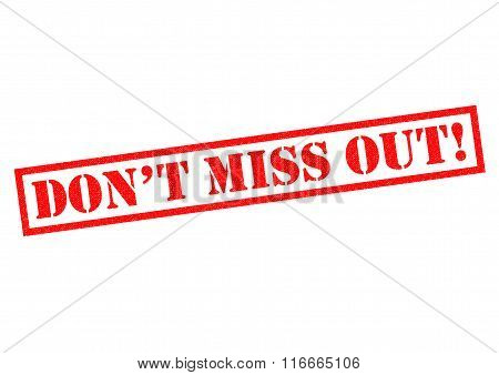 DON'T MISS OUT! red Rubber Stamp over a white background.