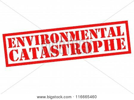 ENVIRONMENTAL CATASTROPHE red Rubber Stamp over a white background.