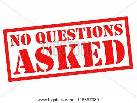 NO QUESTIONS ASKED red Rubber Stamp over a white background.