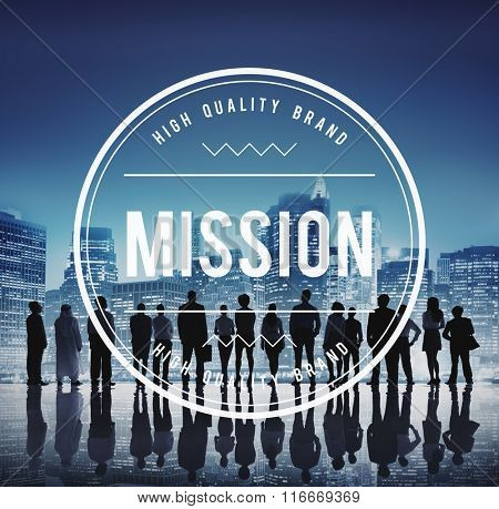 Mission Motivation Objective Plan Aspiration Concept