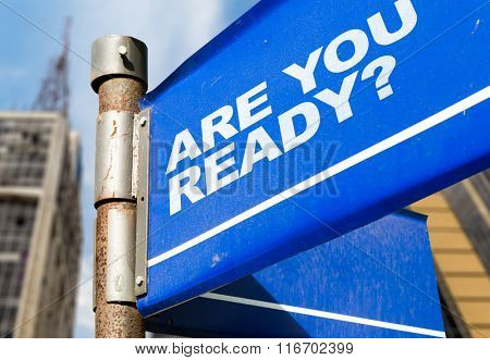 Are You Ready? written on road sign