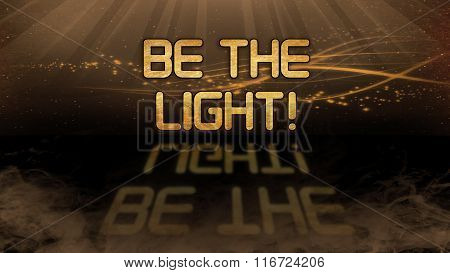 Gold Quote - Be The Light