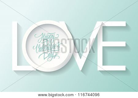 Happy Valentines day greeting card. Vector inscription LOVE.