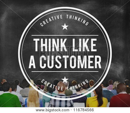 Think Like a Customer Satisfaction Service Marketing Concept