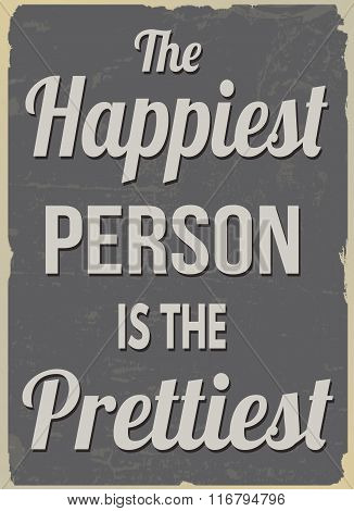 The Happiest Person Is The Prettiest Retro Poster