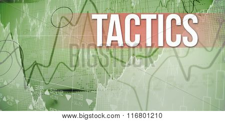 The word tactics and business interface with graphs and data against stocks and shares on black background